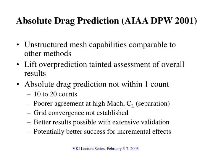 Absolute Drag Prediction (AIAA DPW 2001)