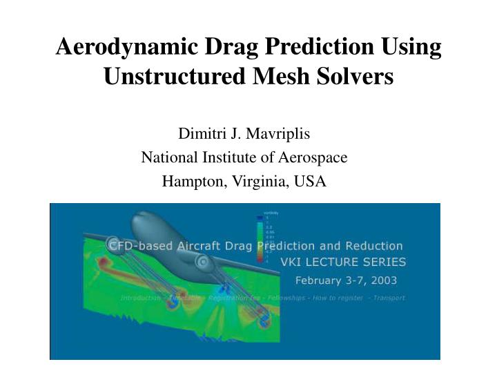 Aerodynamic drag prediction using unstructured mesh solvers