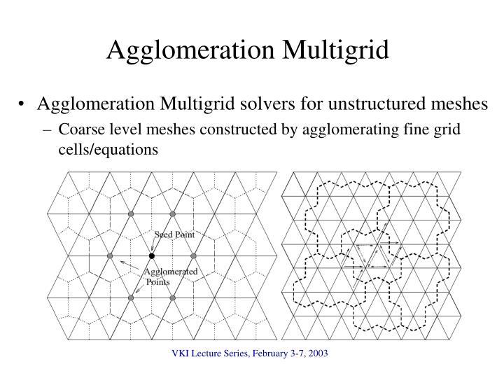 Agglomeration Multigrid