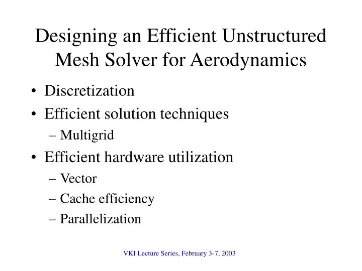Designing an Efficient Unstructured Mesh Solver for Aerodynamics