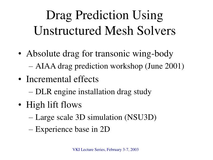 Drag Prediction Using Unstructured Mesh Solvers
