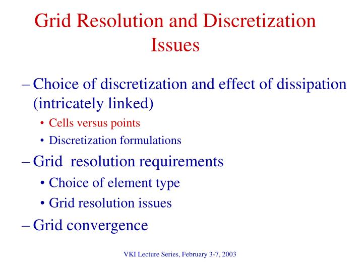 Grid Resolution and Discretization Issues