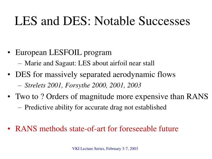 LES and DES: Notable Successes