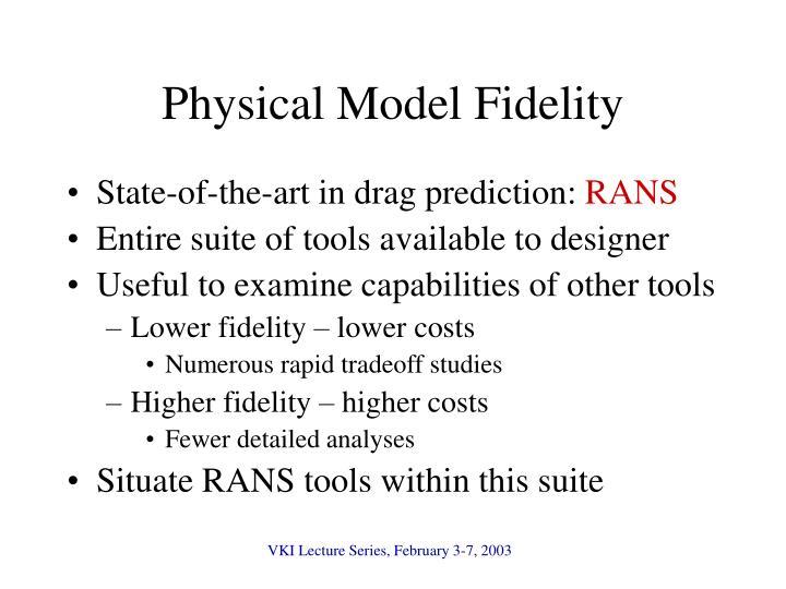 Physical Model Fidelity