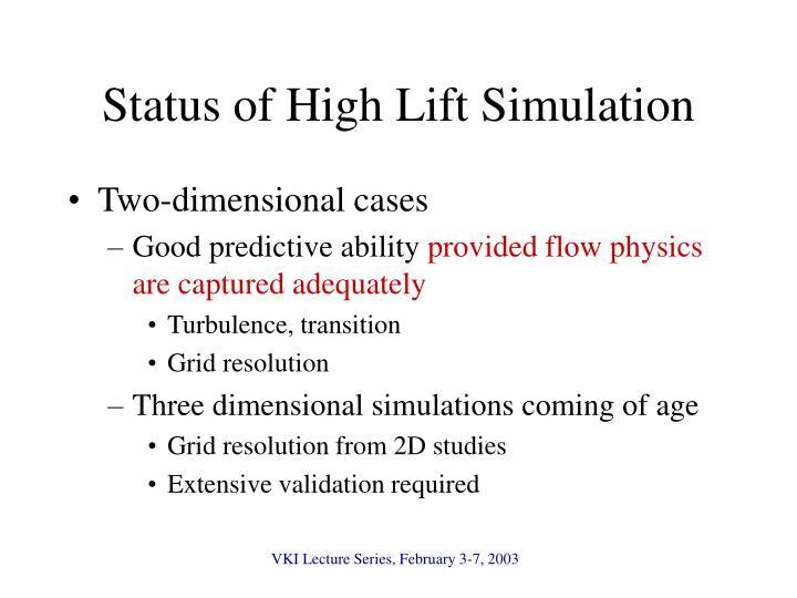 Status of High Lift Simulation