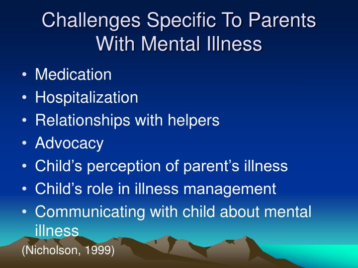 Challenges Specific To Parents With Mental Illness
