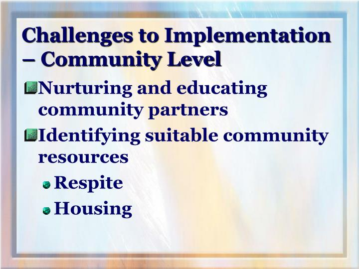 Challenges to Implementation – Community Level