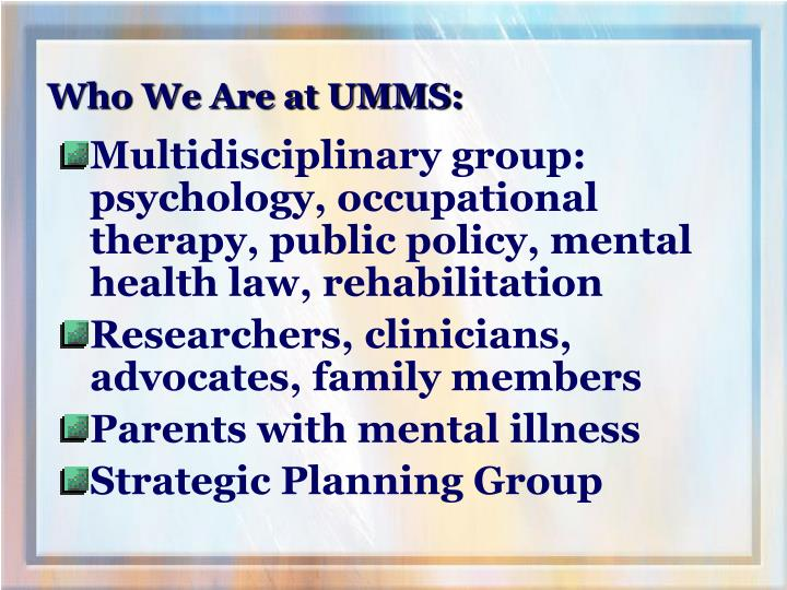 Who We Are at UMMS: