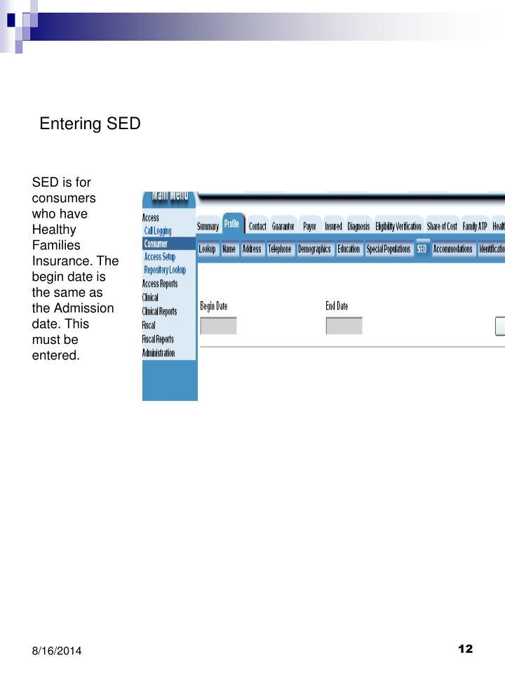 Entering SED