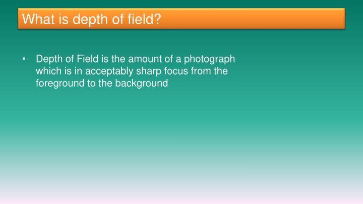 What is depth of field