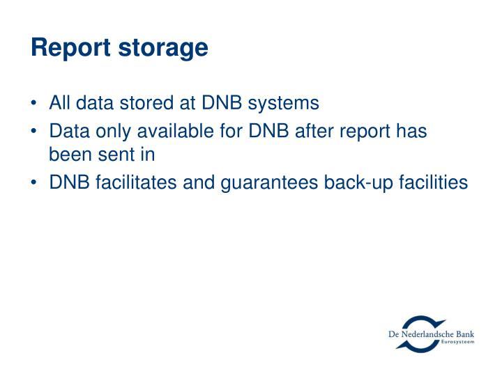 Report storage