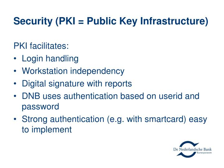 Security (PKI = Public Key Infrastructure)