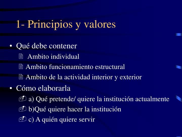 1- Principios y valores