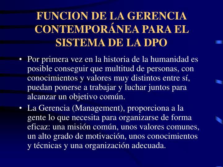 FUNCION DE LA GERENCIA CONTEMPORÁNEA PARA EL SISTEMA DE LA DPO