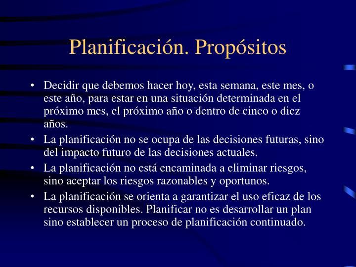 Planificación. Propósitos