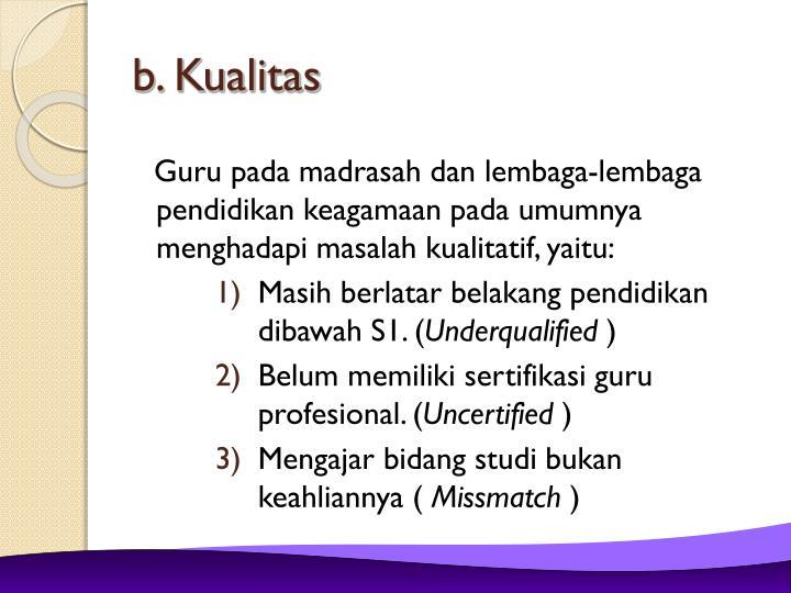 b. Kualitas