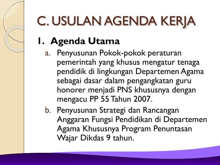 C. USULAN AGENDA KERJA