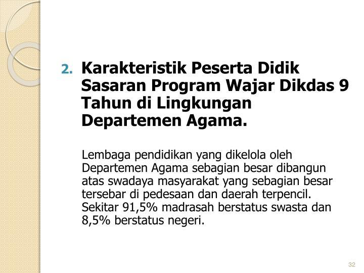 Karakteristik Peserta Didik Sasaran Program Wajar Dikdas 9 Tahun di Lingkungan Departemen Agama.
