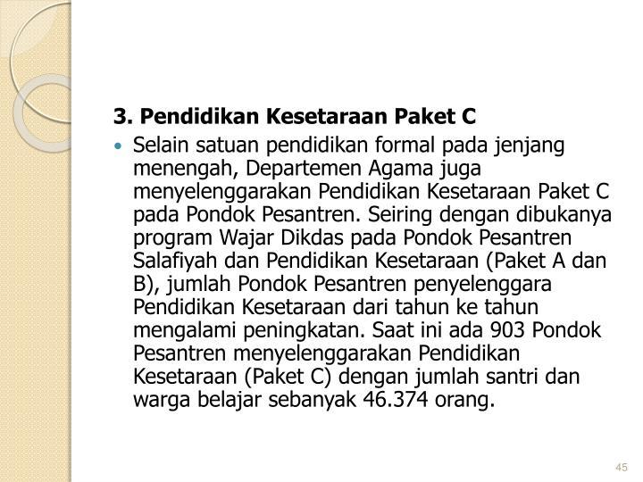 3. Pendidikan Kesetaraan Paket C