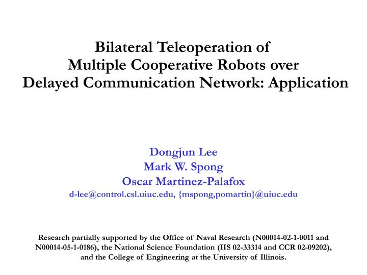 Bilateral Teleoperation of