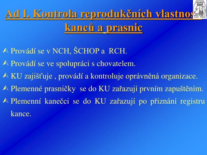 Ad I. Kontrola reproduknch vlastnost kanc a