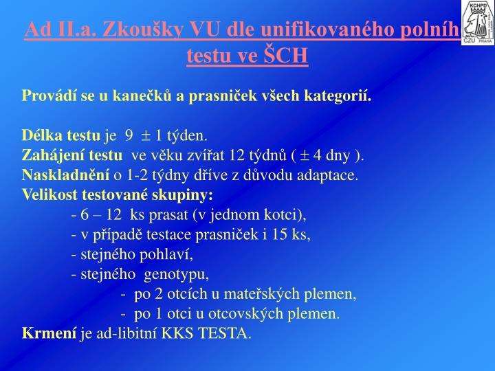 Ad II.a. Zkoušky VU dle unifikovaného polního testu veŠCH
