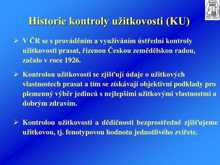 Historie kontroly uitkovosti (KU)