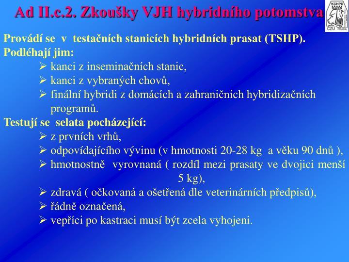 Ad II.c.2. Zkouky VJH hybridnho potomstva