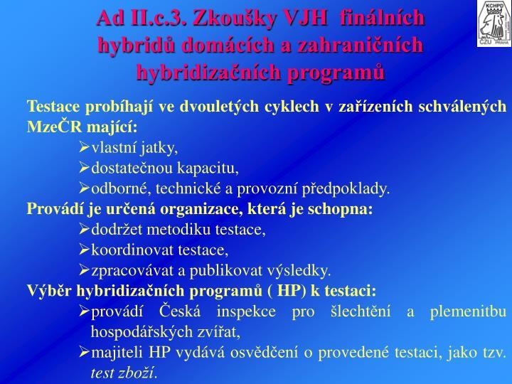 Ad II.c.3. Zkoušky VJH  finálních hybridůdomácích a zahraničních hybridizačních programů
