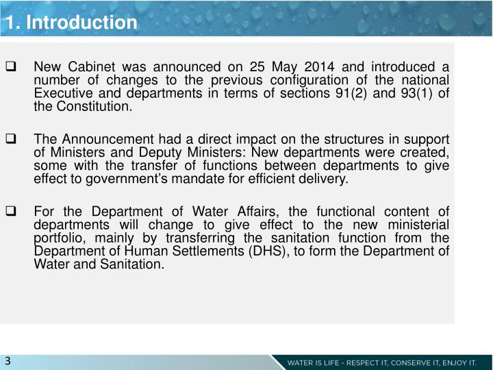 New Cabinet was announced on 25 May 2014 and introduced a number of changes to the previous configuration of the national Executive and departments in terms