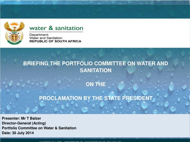 BRIEFING THE PORTFOLIO COMMITTEE ON WATER AND