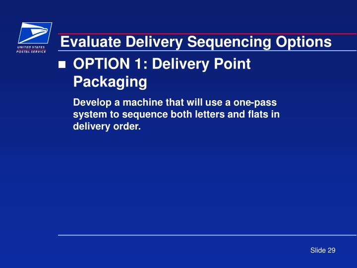 Evaluate Delivery Sequencing Options
