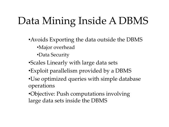Data Mining Inside A DBMS