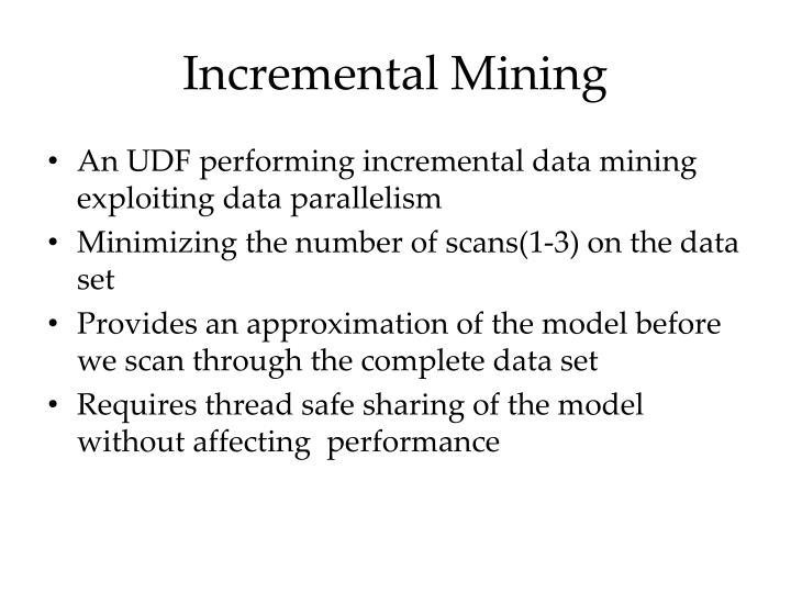 Incremental Mining