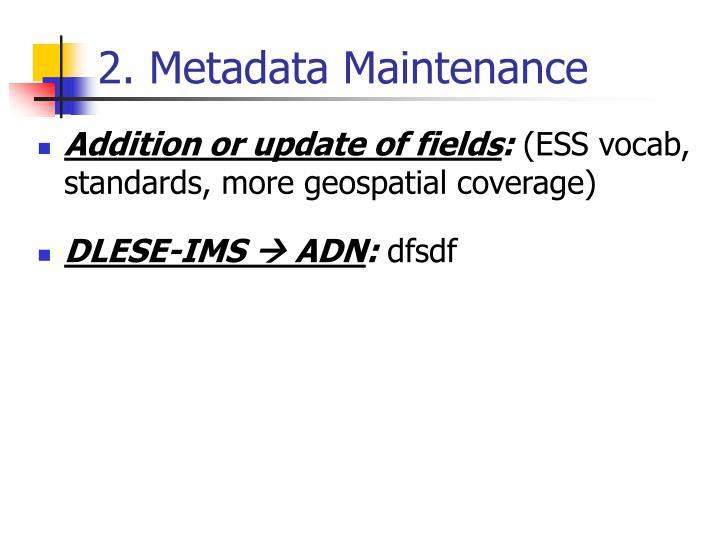 2. Metadata Maintenance