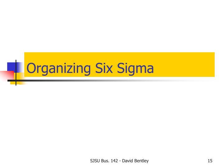 Organizing Six Sigma