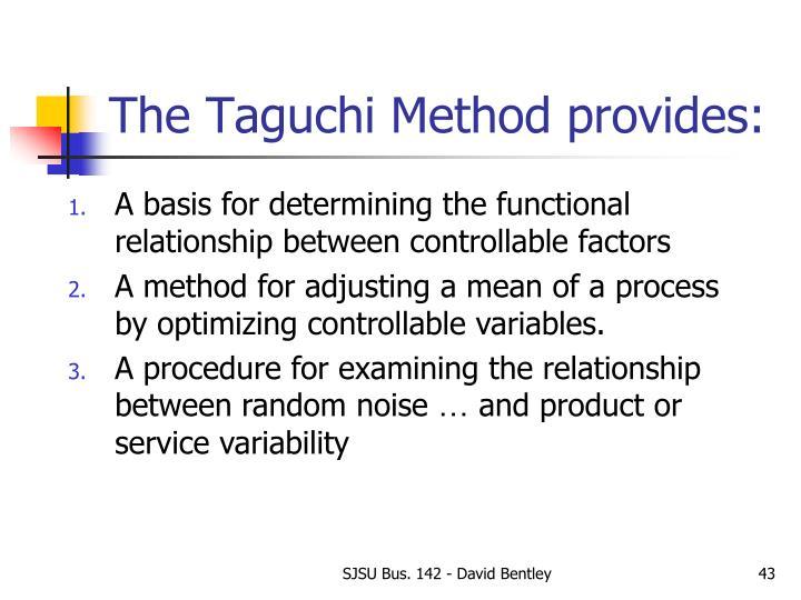 The Taguchi Method provides: