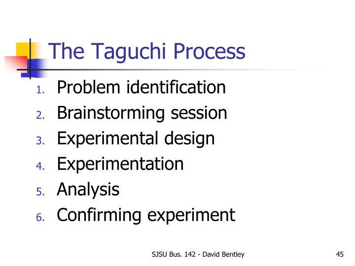 The Taguchi Process