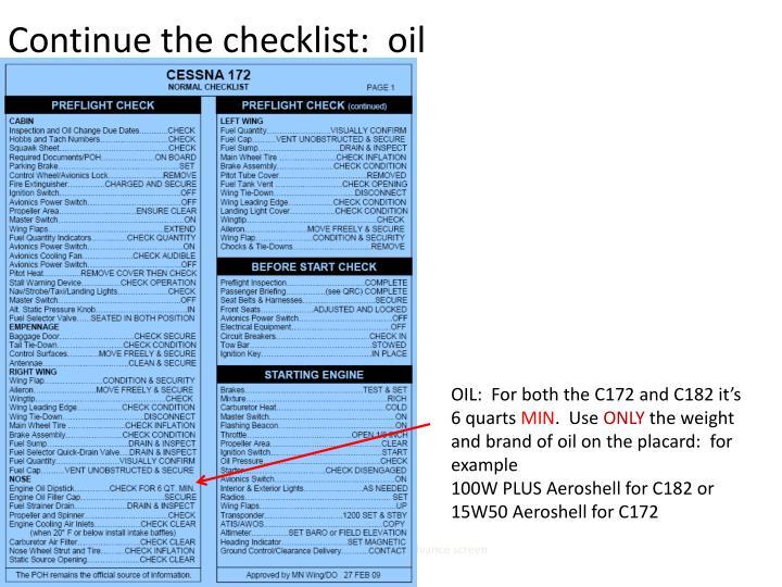 Continue the checklist:  oil