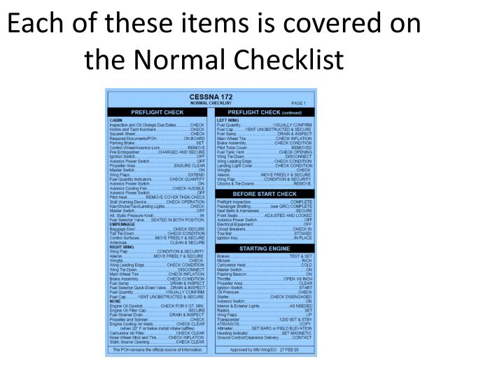 Each of these items is covered on the Normal Checklist