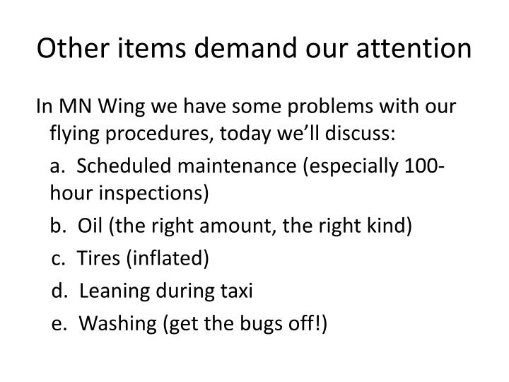 Other items demand our attention