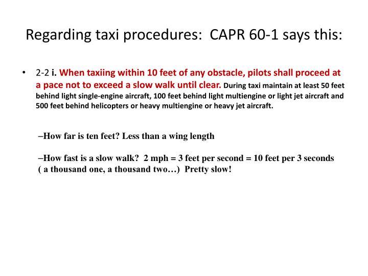 Regarding taxi procedures:  CAPR 60-1 says this: