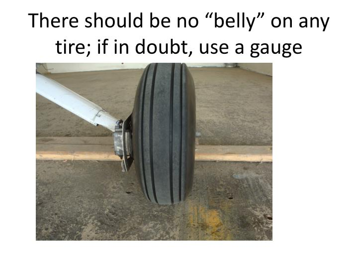 """There should be no """"belly"""" on any tire; if in doubt, use a gauge"""