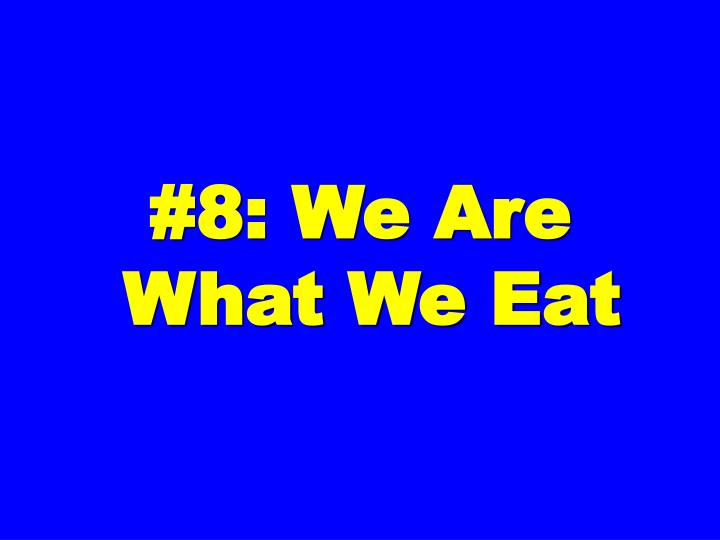 #8: We Are