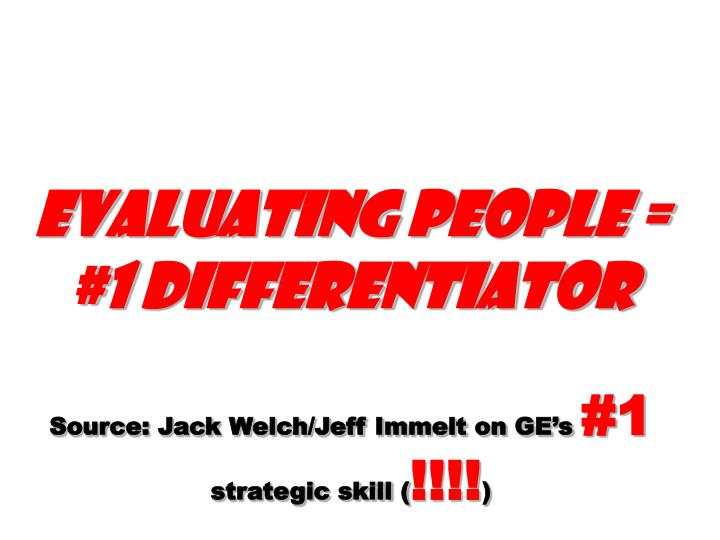 Evaluating people = #1 differentiator