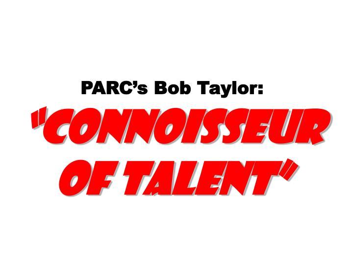 PARC's Bob Taylor: