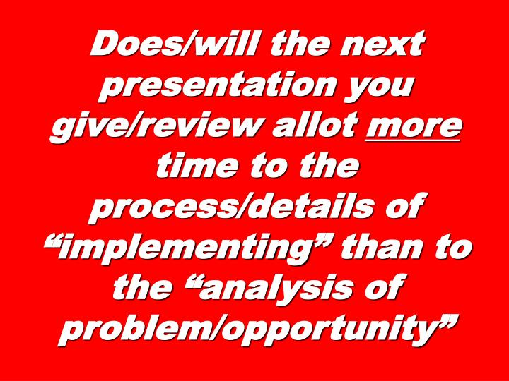 Does/will the next presentation you give/review allot
