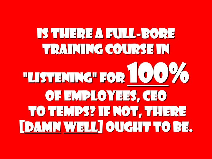 "Is there a full-bore training course in ""Listening"" for"