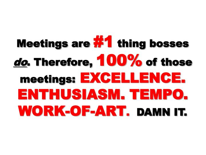 Meetings are
