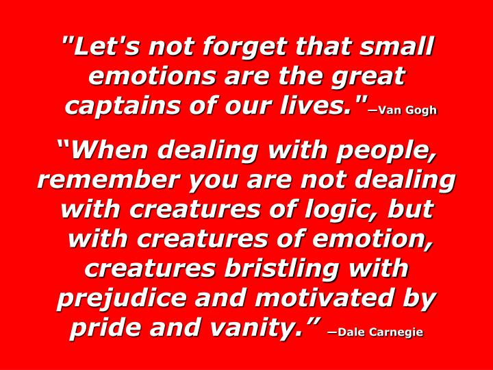 """Let's not forget that small emotions are the great"